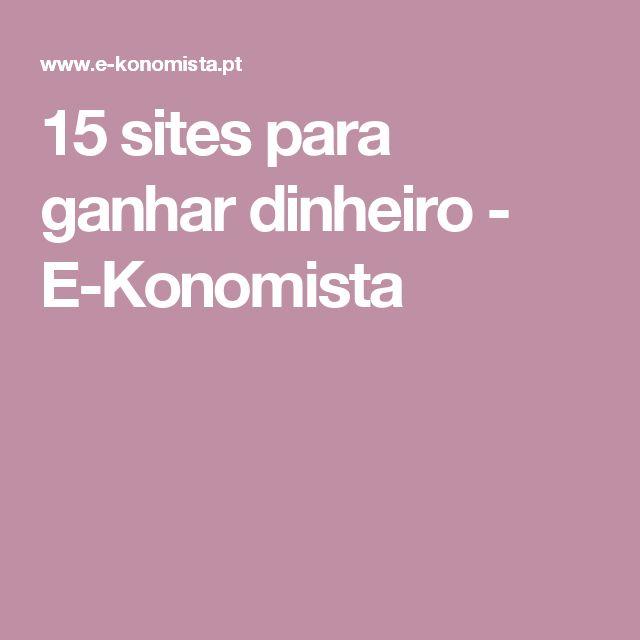 15 sites para ganhar dinheiro - E-Konomista