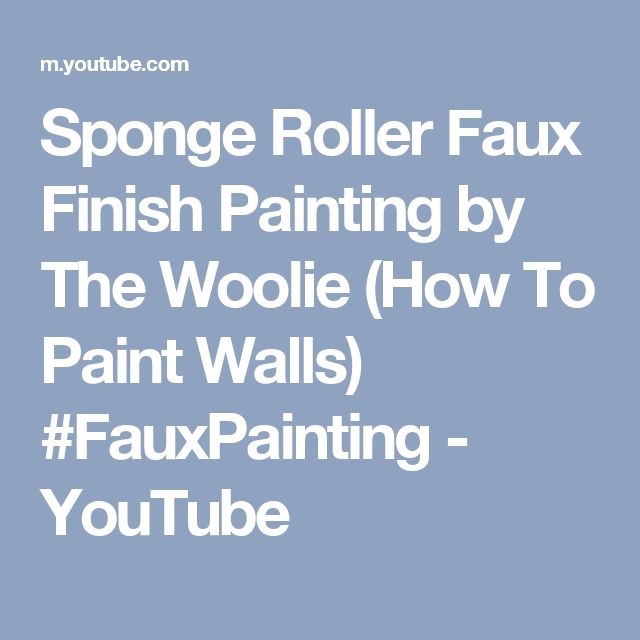 Sponge Roller Faux Finish Painting by The Woolie (How To Paint Walls) #FauxPainting - YouTube