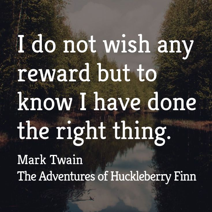 """""""I do not wish any reward but to know I have done the right thing.""""  ― Mark Twain, The Adventures of Huckleberry Finn  Now listen with Audio Book Contractors!"""