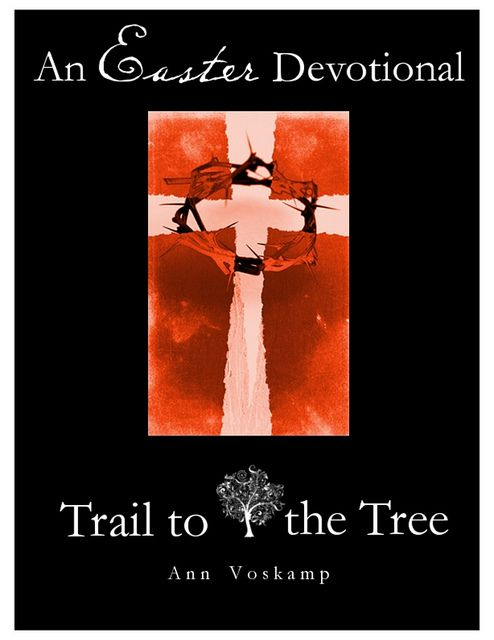 Free Easter Devotional with Easter Passion Tree {Because Easter's More Important than Christmas} from Ann Voskamp at A Holy Experience  #Lent #Lenten
