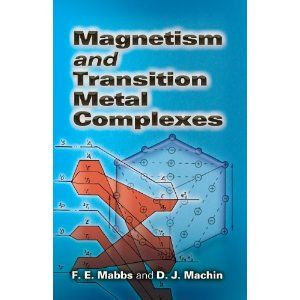 Magnetism and transition metal complexes / F. E. Mabbs and D. J. Machin. - Mineola, New York : Dover, cop. 2008