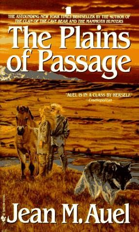 The Plains of Passage (Earth's Children, book 4) by Jean Marie Auel