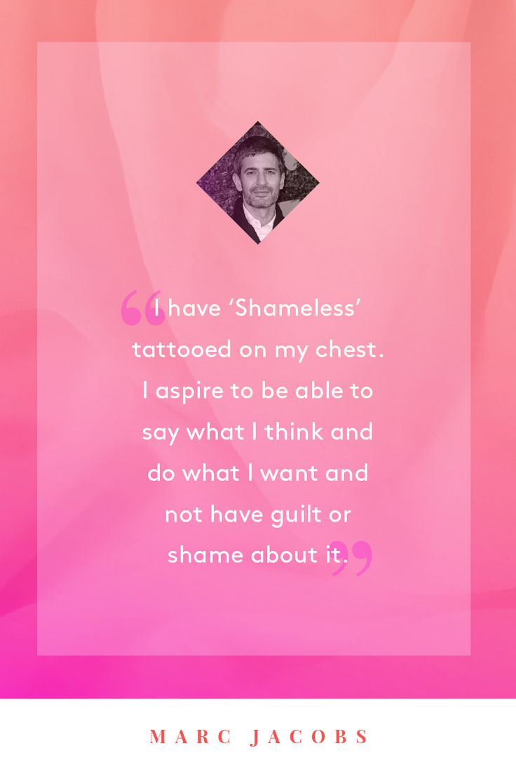 "The Best Fashion Quotes You've Never Heard #refinery29  http://www.refinery29.com/fashion-designer-quotes#slide6  Marc Jacobs makes the case (in Paper) that ""shameless"" is not an insult,  but a rallying cry."