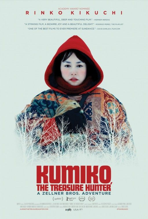 Kumiko, the Treasure Hunter - the urban legend of the woman going to find Fargo's hidden treasure and dying trying is hilarious, sad and depressing. So is the movie. Kikuchi's performance is very good.