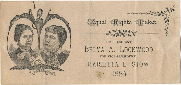 The only known item of campaign memorabilia known that pictures together both Belva Lockwood and her 1884 running mate, Marietta Stow.