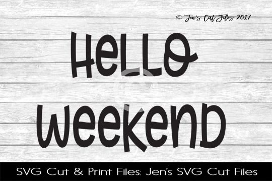 Hello Weekend SVG Cut File