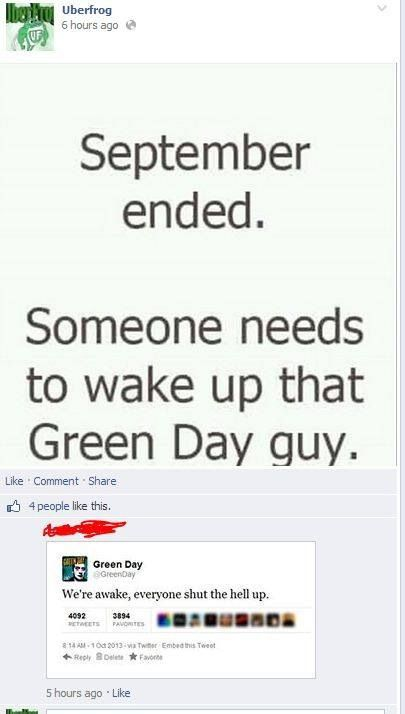 "Green Day, ""We're awake everyone shut the hell up"" I find this funny."