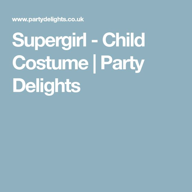 Supergirl - Child Costume | Party Delights