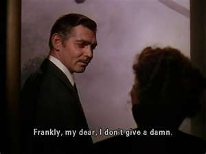 Frankly my dear....
