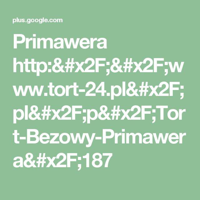 Primawera http://www.tort-24.pl/pl/p/Tort-Bezowy-Primawera/187