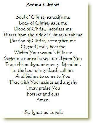 Anima Christi...One of my favorite prayers.