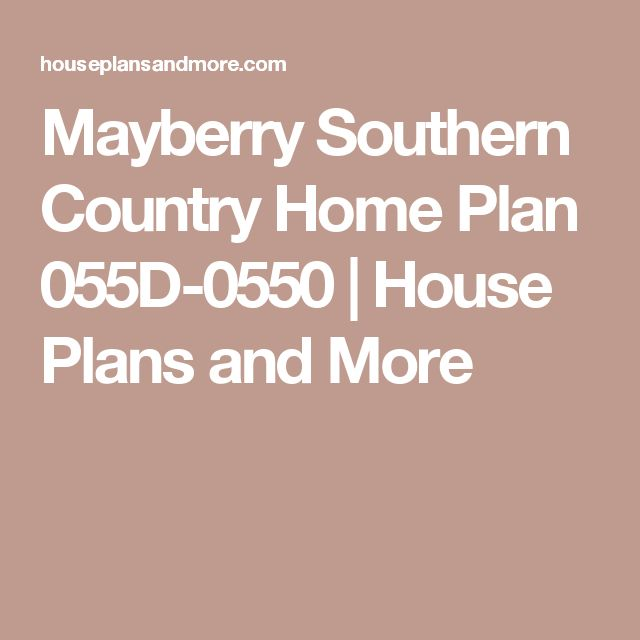 Mayberry Southern Country Home Plan 055D-0550   House Plans and More