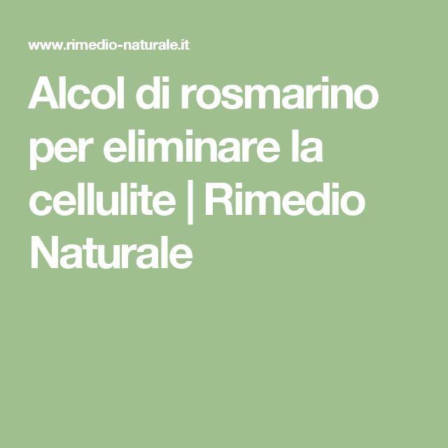 Alcol di rosmarino per eliminare la cellulite | Rimedio Naturale