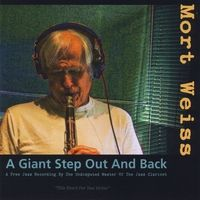 "Enter the ""Mort Weiss - 'A Giant Step Out and Back'"" Giveaway at All About Jazz!"