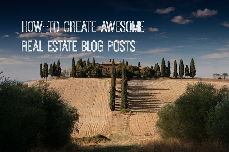 How To Create Awesome Real Estate Blog Posts With Listings