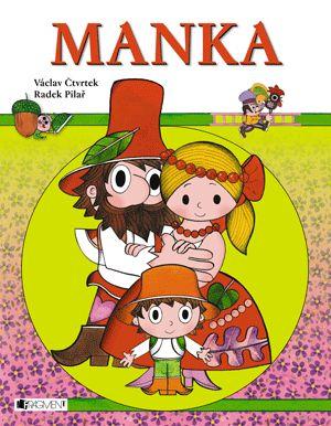 Manka – R. Pilař, V. Čtvrtek | www.fragment.cz
