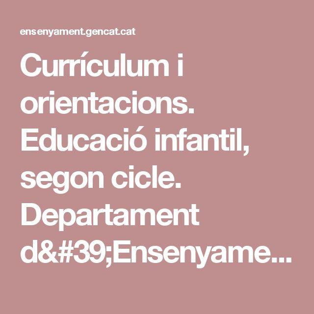 Currículum i orientacions. Educació infantil, segon cicle. Departament d'Ensenyament
