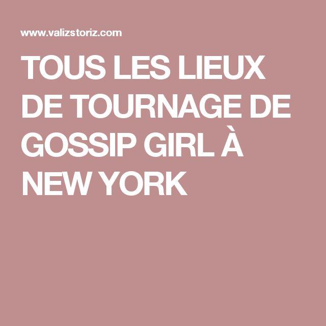 TOUS LES LIEUX DE TOURNAGE DE GOSSIP GIRL À NEW YORK