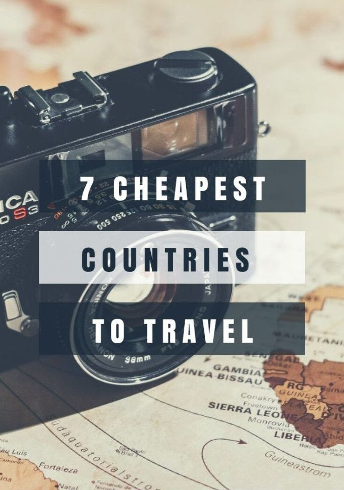 7 CHEAPEST COUNTRY TO TEAVEL 🛫🌏🛬