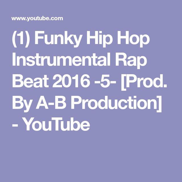 (1) Funky Hip Hop Instrumental Rap Beat 2016 -5-  [Prod. By A-B Production] - YouTube