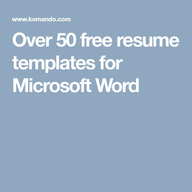 Over 50 free resume templates for Microsoft Word