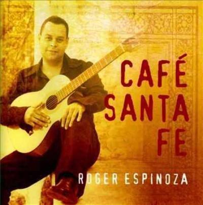 Roger Espinoza - Cafe Santa Fe