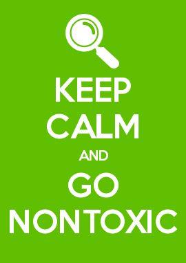 Keep Calm and Go Nontoxic!