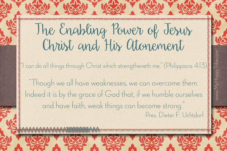 March 2017 Visiting Teaching Handout from MyHappyTribe.com The Enabling Power of Jesus Christ and His Atonement