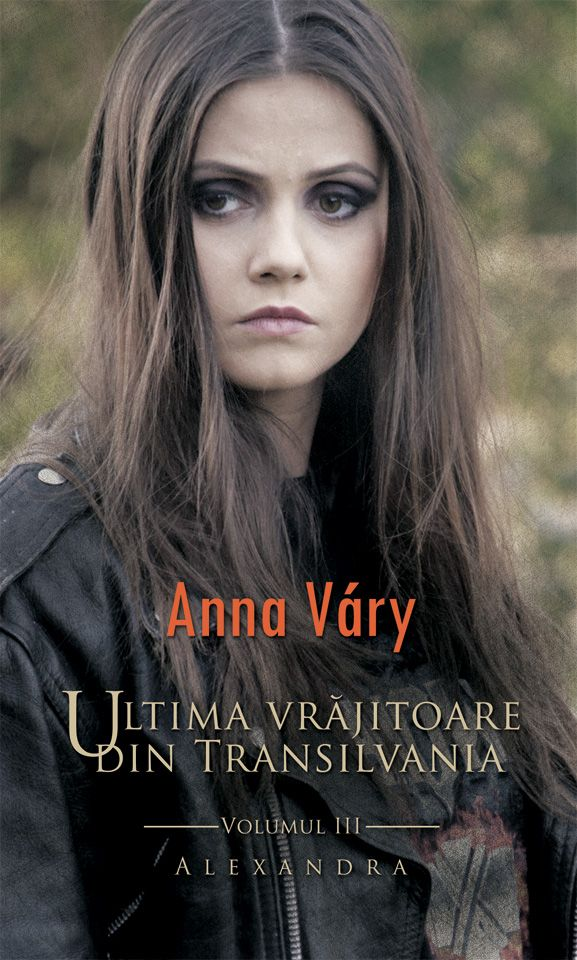 Ultima vrăjitoare din Transilvania – vol. 3: Alexandra