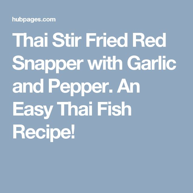 Thai Stir Fried Red Snapper with Garlic and Pepper. An Easy Thai Fish Recipe!
