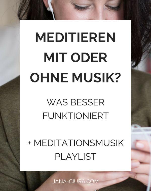 Ist meditieren mit oder ohne Musik besser? Tipps für Anfänger, plus Playlist mit Meditationsmusik und gratis Meditation auf Deutsch zum Download.