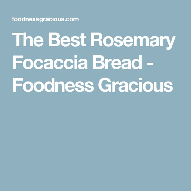 The Best Rosemary Focaccia Bread - Foodness Gracious