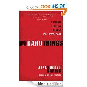 Amazon.com: Do Hard Things: A Teenage Rebellion Against Low Expectations eBook: Alex Harris, Brett Harris, Chuck Norris: Kindle Store