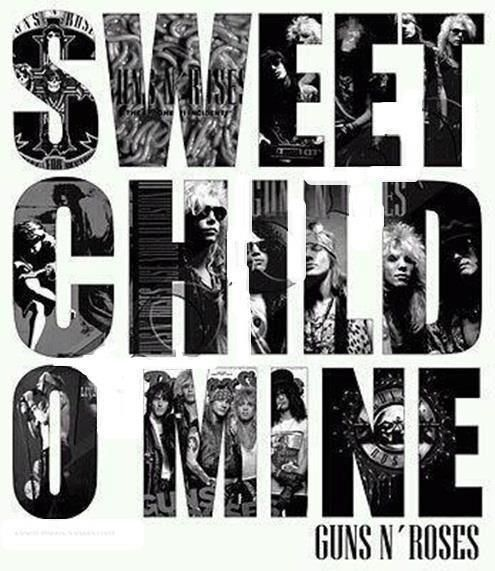 Guns N' Roses Sweet Child O' Mine This is really one of their only songs I've listened to, but I loooove it!