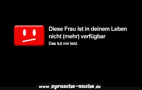 This woman is not available in your life – funny sayings – Liebe & Beziehung