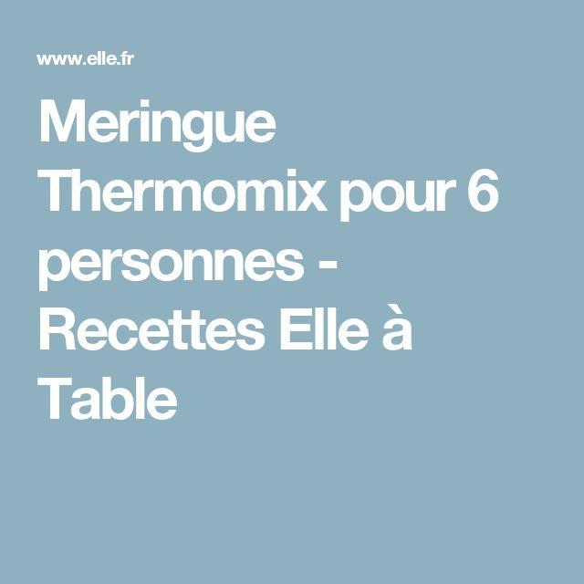 Meringue Thermomix pour 6 personnes - Recettes Elle à Table