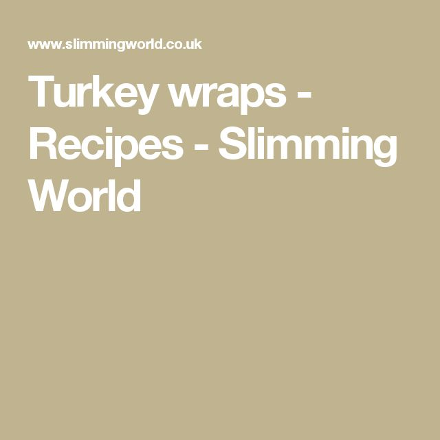 Turkey wraps - Recipes - Slimming World