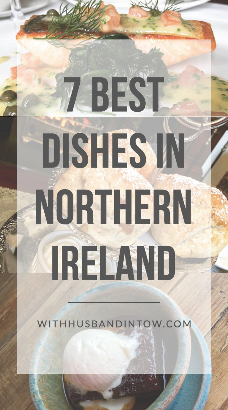 7 Must-Eat Dishes in Northern Ireland | With Husband in Tow #food #travel #Ireland