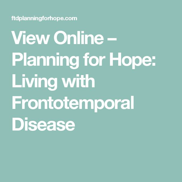View Online – Planning for Hope: Living with Frontotemporal Disease
