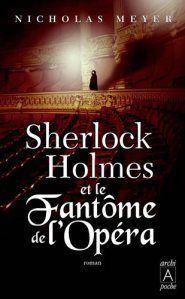 Ma chronique de 'Sherlock Holmes et le fantome de l'opera' de Nicholas Meyer