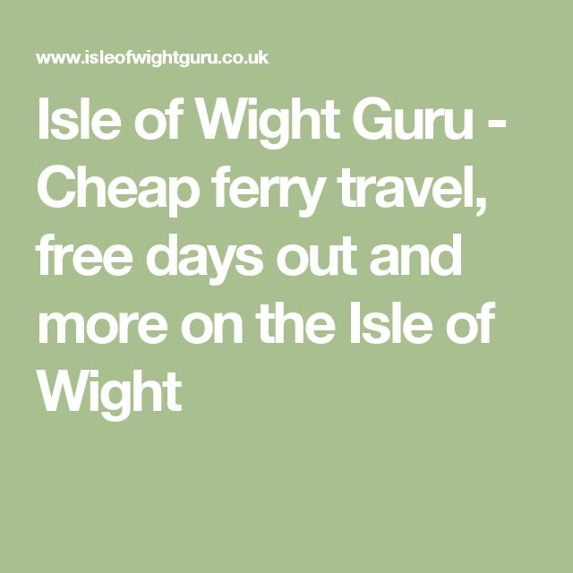 Isle of Wight Guru - Cheap ferry travel, free days out and more on the Isle of Wight