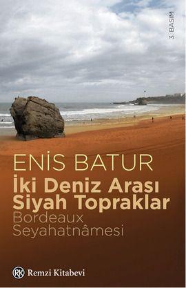 iki deniz arasi siyah topraklar - enis batur - remzi kitabevi  http://www.idefix.com/kitap/iki-deniz-arasi-siyah-topraklar-enis-batur/tanim.asp