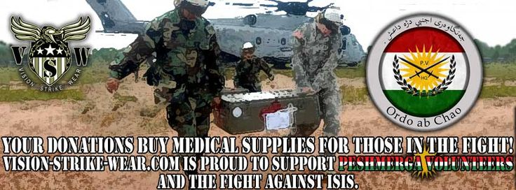 Peshmerga Volunteers To Receive Medical Supplies From ISIS Hunting Club - Vision Strike Wear Military Blog