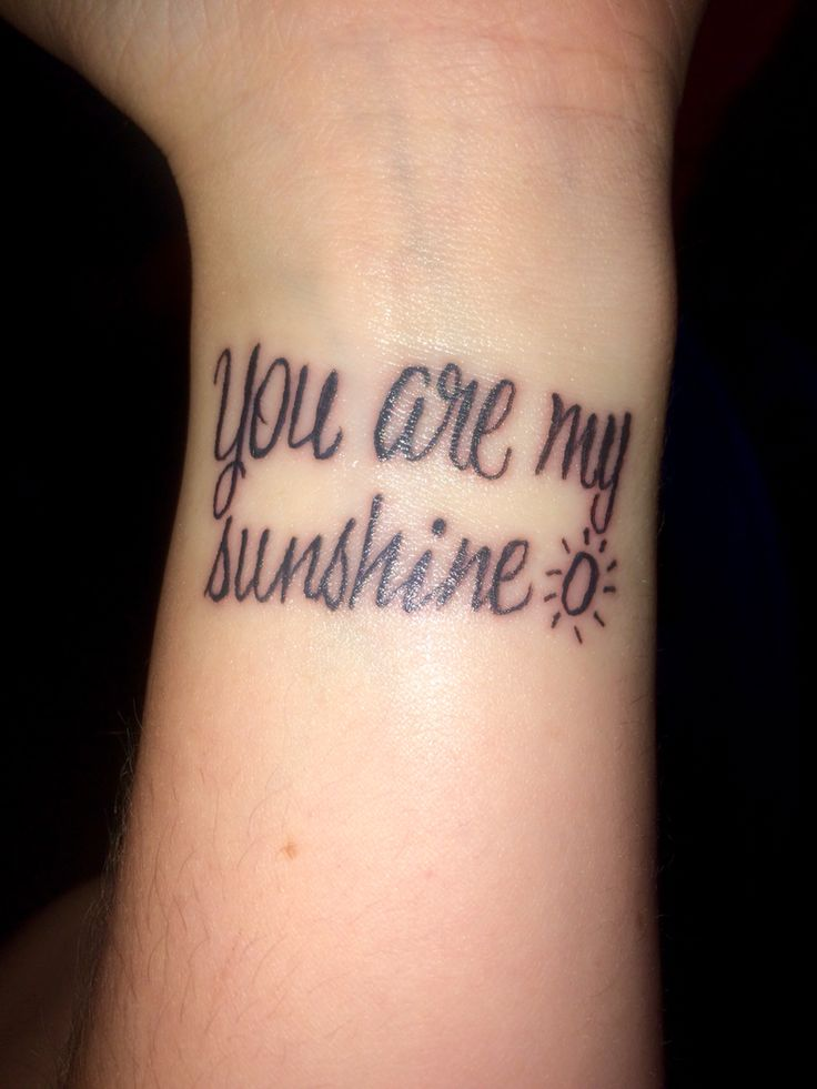 You are my sunshine wrist tattoo for Cooper