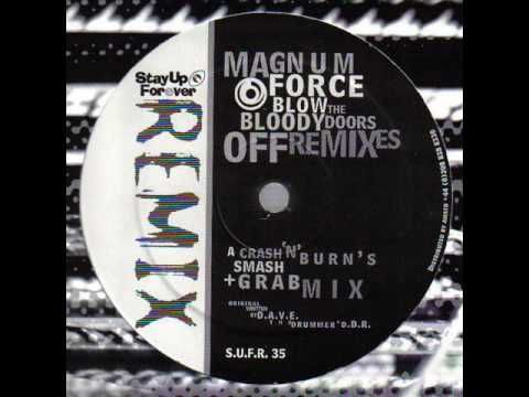 Magnum force - Blow the bloody doors off ( Crash n´burn´s Smash+Grab mix)