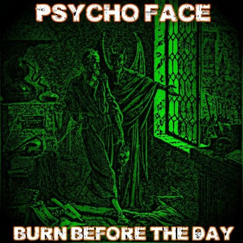 Burn Before The Day by Psycho Face #music