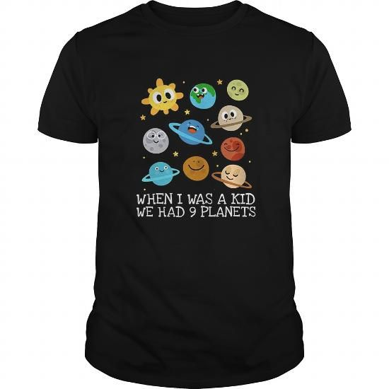 Astronomy Tshirt When I Was A Kid We Had 9 Planets Astronomy Tshirt LIMITED TIME ONLY. ORDER NOW if you like, Item Not Sold Anywhere Else. Amazing for you or gift for your family members and your friends. Thank you. #kids #kid