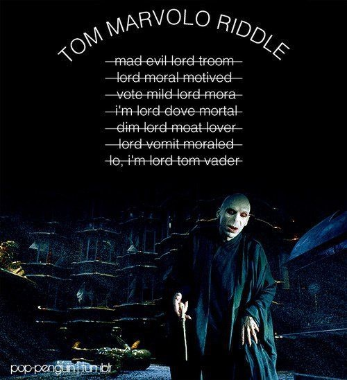 I am Lord Voldemort. You do wonder how long it took him to come up with that thing. Oh, Voldy-poo.