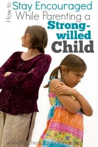 How to Stay Encouraged While Parenting a Strong-willed Child   www.teachersofgoodthings.com