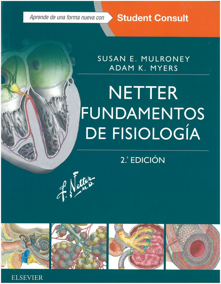 Netter : fundamentos de fisiología / Susan E. Mulroney, Adam K. Myers ; ilustraciones de Frank H. Netter. 2ª ed. 2016